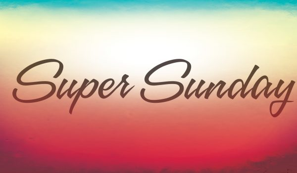 SUPER SUNDAY EVENING SHOW